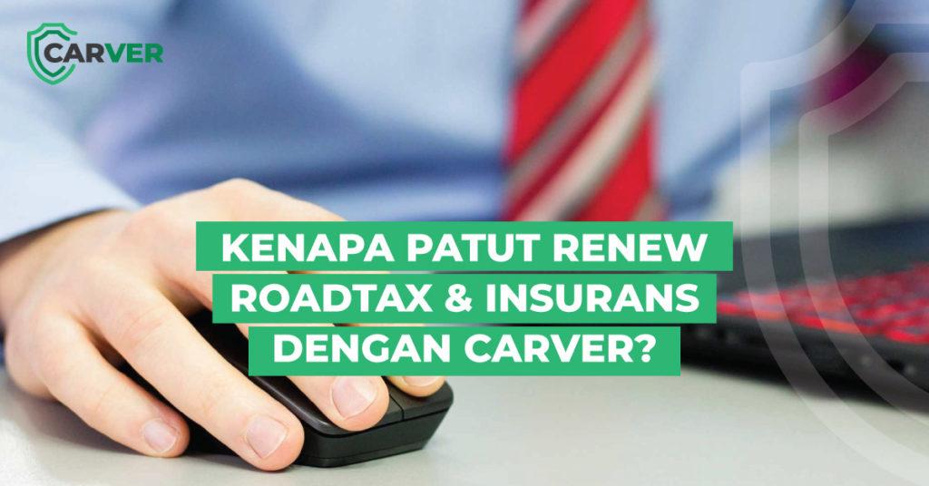 Kenapa-patut-renew-roadtax-dan-insurans-dengan-carver