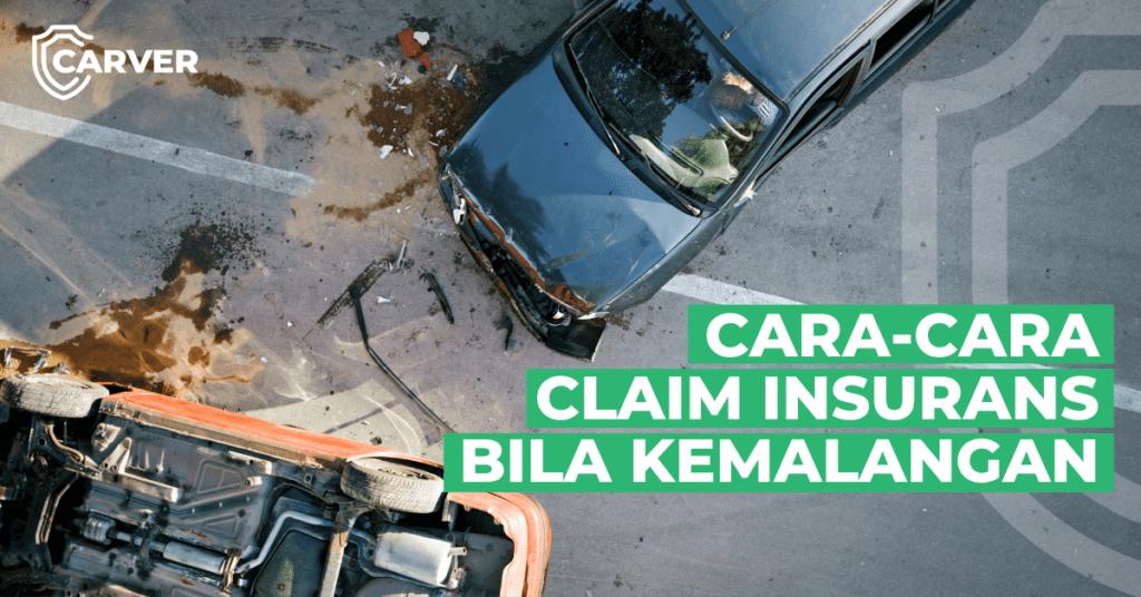 CARA-CARA CLAIM INSURANS BILA KEMALANGAN (1)